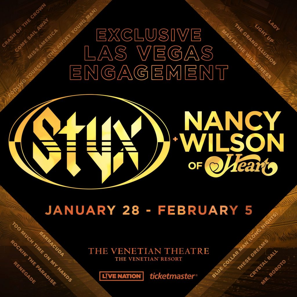 Styx and Nancy Wilson of Heart January 28 to February 5 at The Venetian Theatre